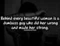 Behind every beautiful woman