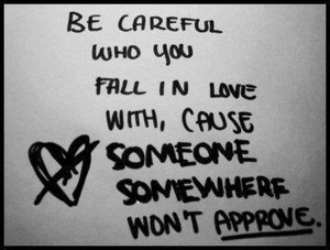 Be careful they might not approve the same feelings