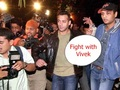 fight with vivekkkkkkkkkkkk - salman-khan photo