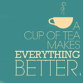 Tea makes everything better:):)