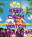 Keep Calm and watch Teen Beach Movie 2