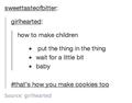 How to make children