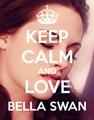 Keep Calm and Love Bella Swan - twilight-series fan art