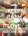 Keep calm and love Bella and Jacob - twilight-series fan art