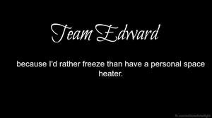 Team Edward forever