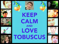 Keep Calm And amor Tobuscus