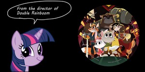 From the Directer of Double Rainboom comes True Tail