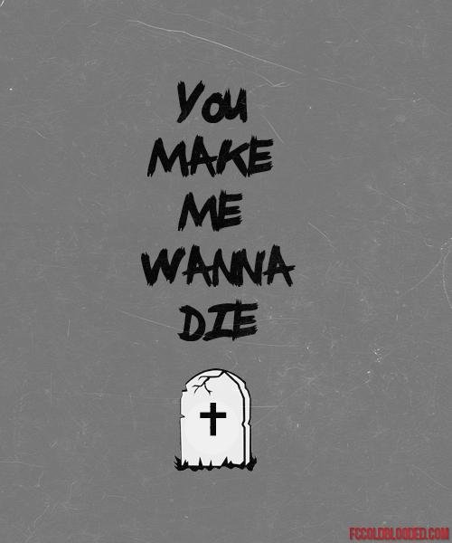 Nake me wanna die