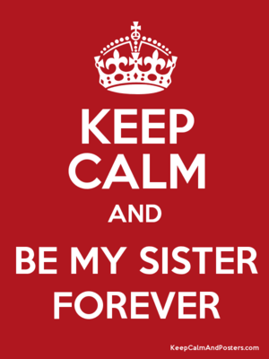for my best sister <333