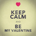 Keep calm and be my... - love photo