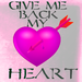Give Me Back My Heart