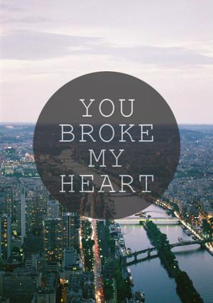 U Broke My ♥