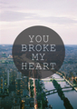 U Broke My ♥ - quotes photo