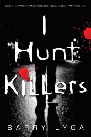 I Hunt Killers (Book 1)