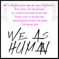 We As Human - Taking Life