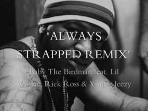 Birdman Always Strapped