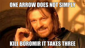 one arrow does not simply.....