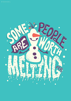 | Some people are worth melting | Olaf