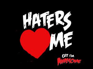 Haters amor me por the MIZ