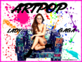 Lady Gaga ARTPOP version 3 - lady-gaga wallpaper