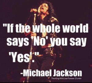 If The Whole World Says 'No' wewe Say 'Yes'
