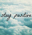 Just stay positive! - quotes photo