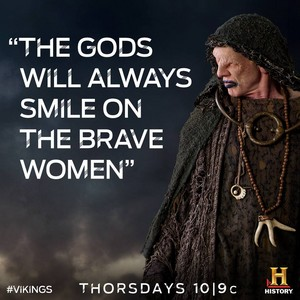 """The Gods will always smile on the brave women."""