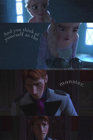 And anda think of yourself as the monster.