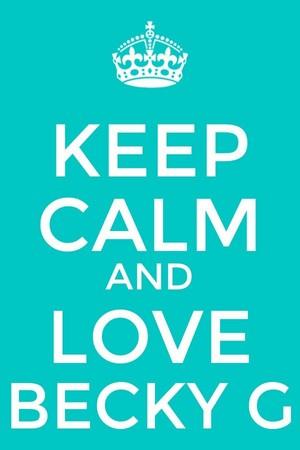 Becky G keep Calm♥