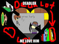 DEADLOX I LOV OF THE - deadlox fan art