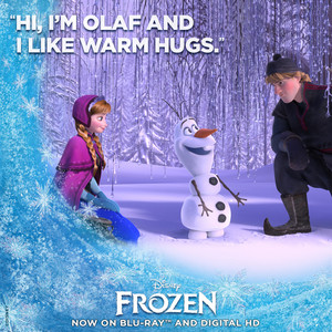 Hi, I'm Olaf and I like warm hugs