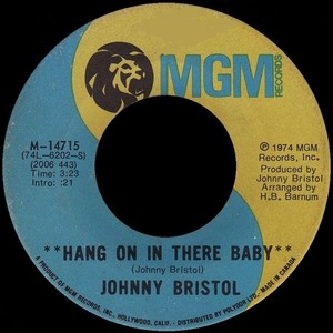 """Johnny Bristol 1974 Hit Song, """"Hang On In There Baby"""", On 45 RPM"""