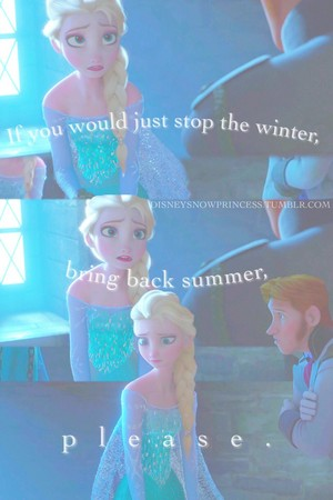 Stop the winter, bring back summer, please.