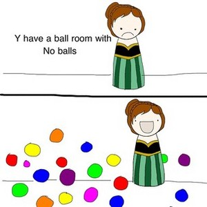 Y Have A Ball Room With No Balls
