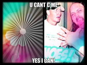 u cant c me