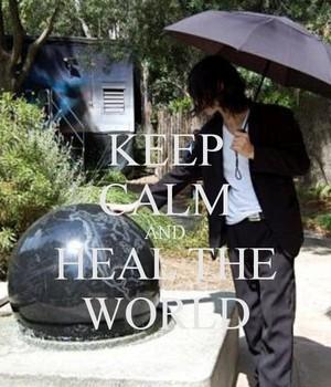 ♥ Keep Calm and Heal The World ♥