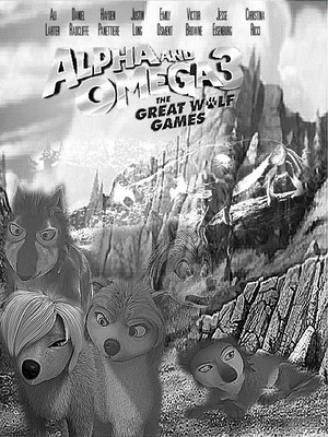 Alpha and Omega 3: The Great loup Games [photoshopped poster]