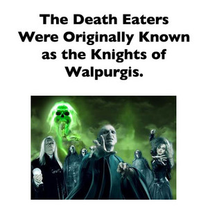 Death eater or Walpurgis
