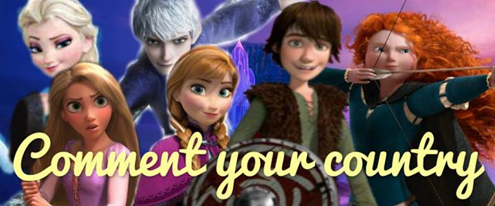I DARE YOU TO COMMENT YOUR COUNTRY! credits to Rise of the Brave Frozen Tangled Dragons on Facebook