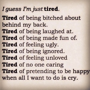 I guess I'm just Tired