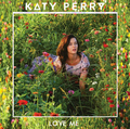 Katy Perry - Love Me