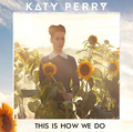 Katy Perry - This Is How We Do - katy-perry fan art