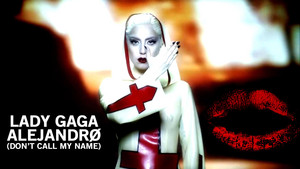 Lady GaGa Alejandro (Don't Call my Name)
