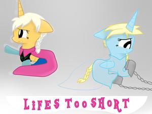 My Little Frozen: Life's Too Short (Reprise)