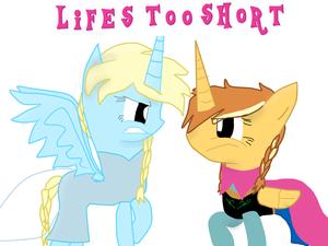 My Little Frozen: Life's Too Short