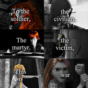 To the soldier, the civilain, the martyr, the victim, this is war