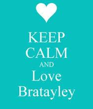 keep calm and LOVE BRATAYLEY