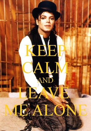 ☮ Keep Calm and Leave Me Alone ☮