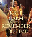 ♪♫ Keep Calm and Remember the Time ♫♪