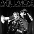 Avril Lavigne - Bad Girl (feat. Marilyn Manson)
